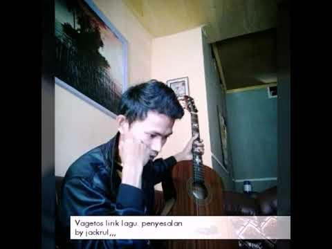 Lirik lagu vagetos.penyesalan. lagu galau bikin inget kenangan masa lalu