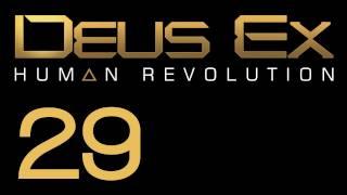 Прохождение Deus Ex: Human Revolution (с живым комментом) Ч. 29