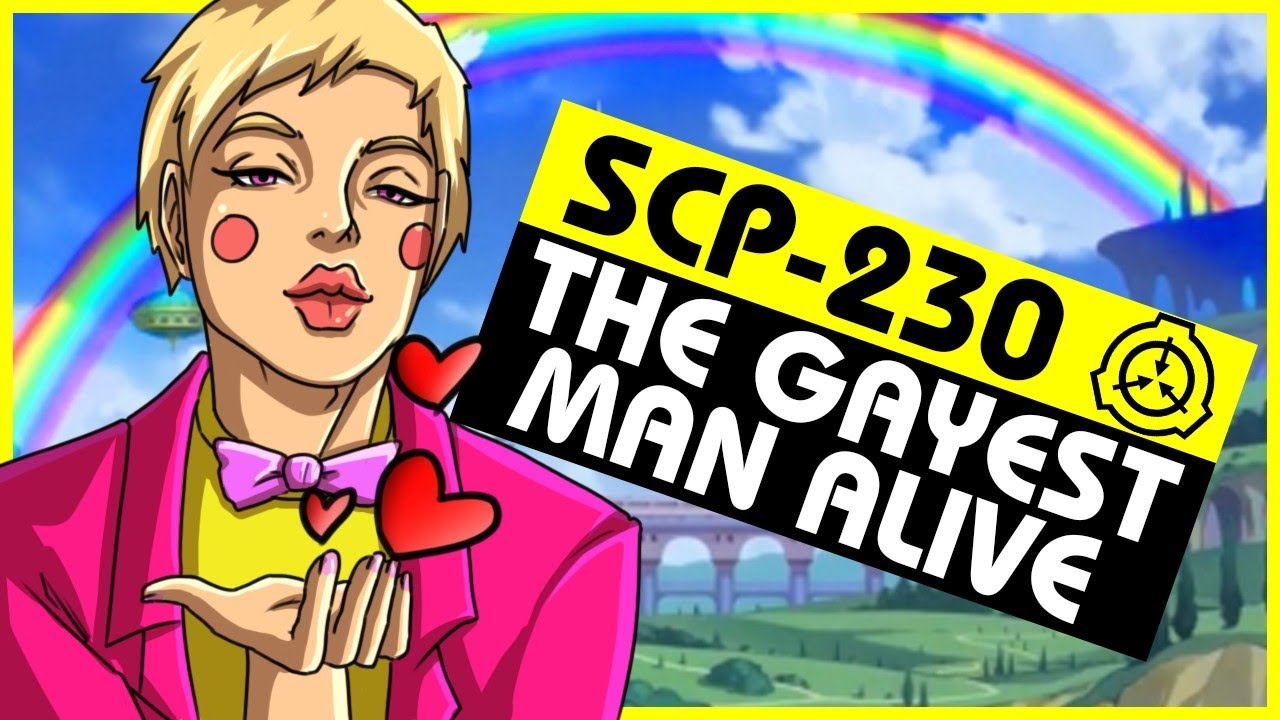 SCP-230   The Gayest Man Alive (SCP Orientation)
