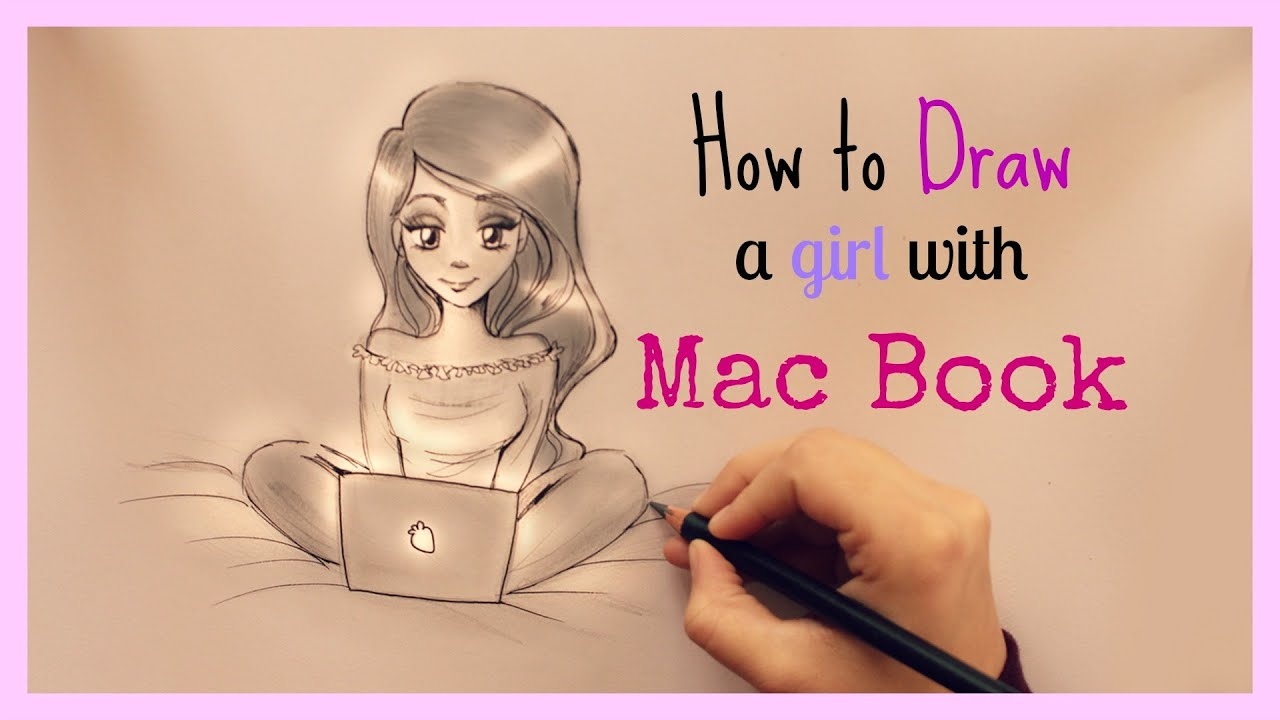 How To Draw A Girl With Mac Book œ�