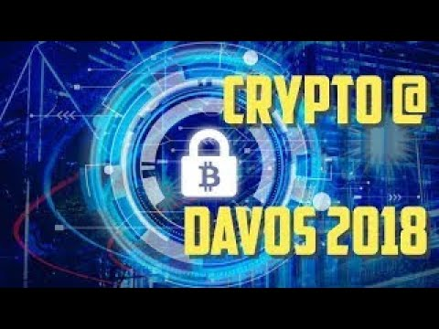 CRYPTOCURRENCY @ DAVOS 2018 Crypto & Blockchain Has Arrived