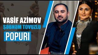 Vasif Əzimov & Şəbnəm Tovuzlu - Popuri (Official Audio)