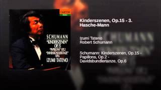 Kinderszenen, Op.15 - 3. Hasche-Mann
