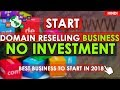 Start Domain Reselling Business with No Investment   How to Sell Domains   Domain Reseller (Hindi)🔥