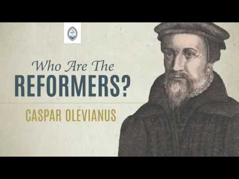 Who are the Reformers: Caspar Olevianus