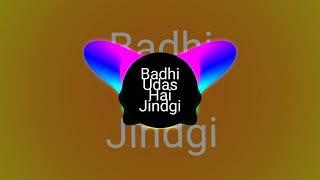 Badi Udas Hai Zindagi Hard mix Dj Rythem Chauhan 9670633949