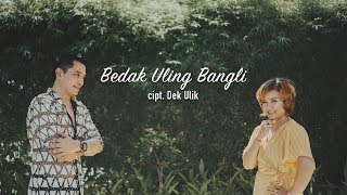 Download lagu Dek Ulik - Bedak Uling Bangli ( Official Video Klip Musik)