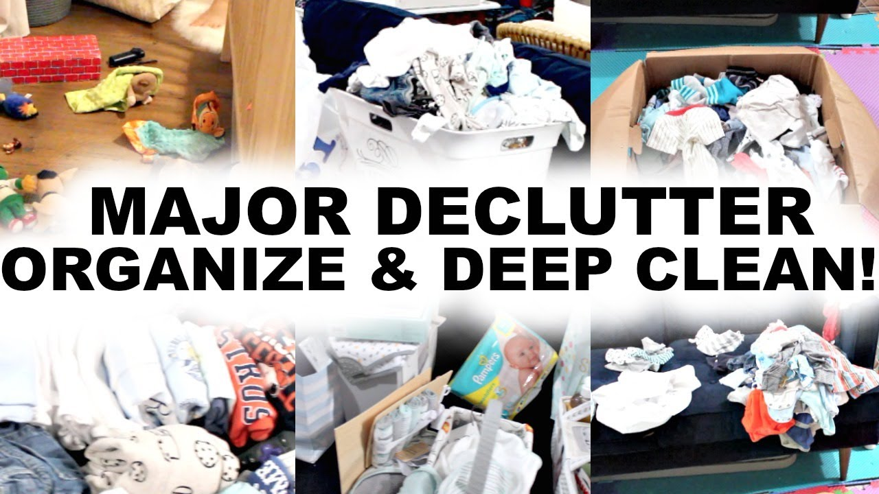 Ultimate Declutter Organize Clean With Me 2019 Major Cleaning Motivation Baby Organization