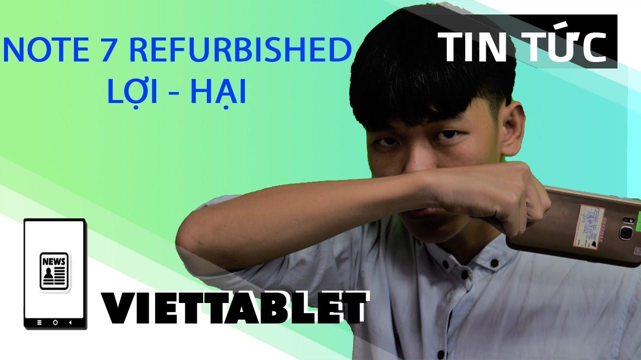 Viettablet|Bán Note 7 Refurbished - Lợi bất cập hại, tại sao Samsung vẫn làm ?