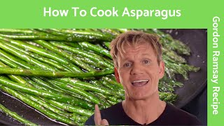 How To Cook Aspaŗagus - Gordon Ramsay
