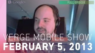 The Verge Mobile Show 035 - February 5, 2013