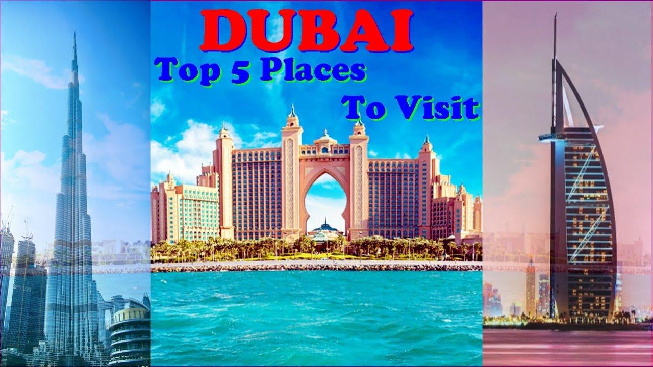Dubai Top 5 Places To Visit