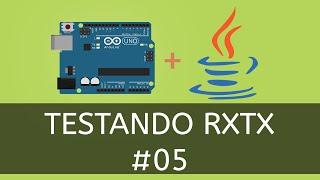 Java com Arduino - #05 - Comunicando com RXTX