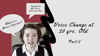 Voice Change at 20 yrs. Old: Part 2 | What is a Mezzo-Soprano? | Comparing My Voice, Then and Now