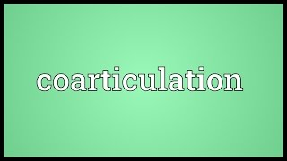 Coarticulation Meaning