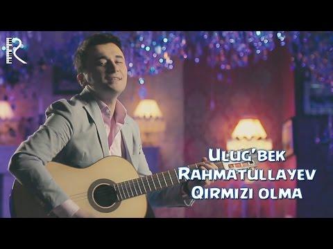 Ulug'bek Rahmatullayev - Qirmizi olma (Official video)