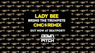 Lady Bee - Bring The Trumpets (CMC$ Remix)