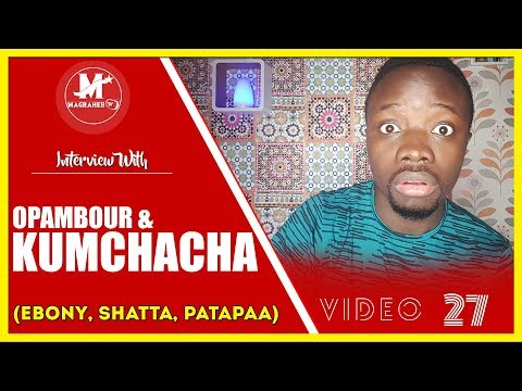 KUMCHACHA replies SHATTA WALE & Patapaa + OPAMBOUR goes Wild