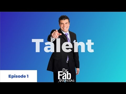 How To Develop True Talent - The Guide to Talent - Dr. Fab Mancini