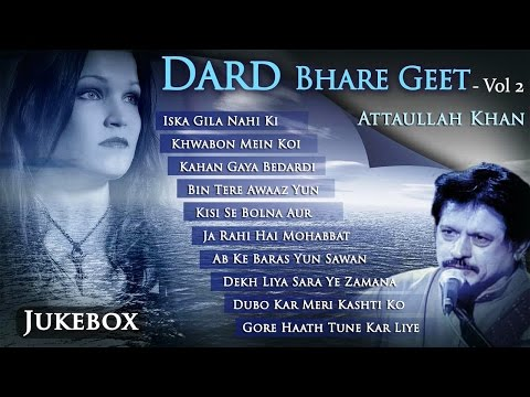 Dard Bhare Geet Vol: 2 | Attaullah Khan Sad Songs | Popular Pakistani Romantic Sad Songs