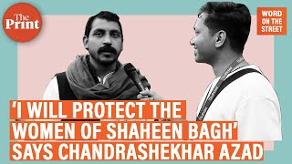 Bhim Army chief Chandrashekhar says he won't let police vacate Shaheen Bagh