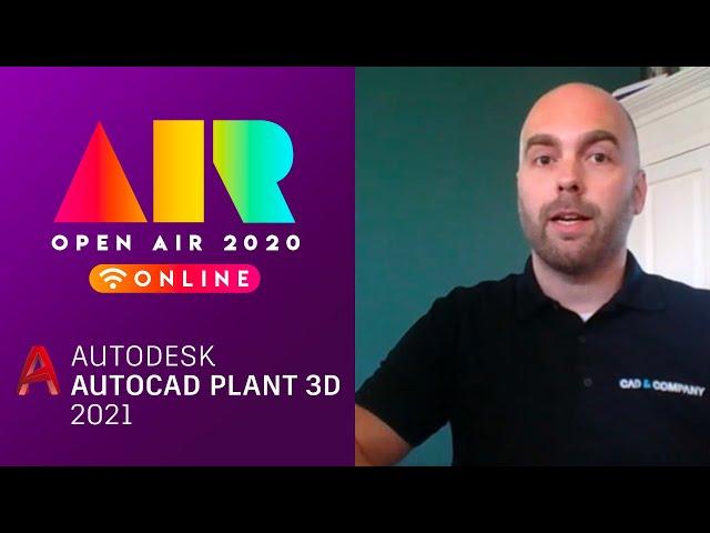 OPEN AIR 2020: Plant 3D 2020 en 2021