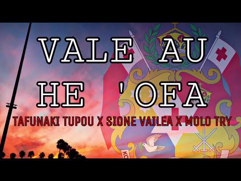 VALE AU HE 'OFA - MOLO TRY ft TAFUNAKI TUPOU X SIONEVAILEA