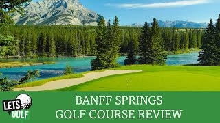 Banff Springs Golf Course Review | Tips For Hole 1