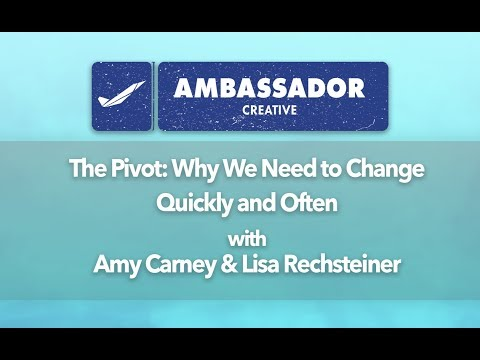 Ambassador Creative - The Pivot: Why We Need to Change Quickly and Often