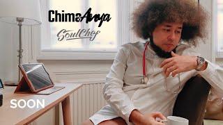 Chima Anya & Soulchef: Soon