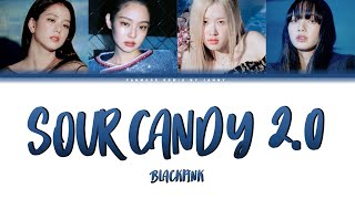 BLACKPINK - 'SOUR CANDY 2.0' (Color Lyrics Eng/Rom/Han)