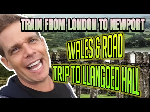 Train from London to Newport, Wales & Road Trip to Llangoed
