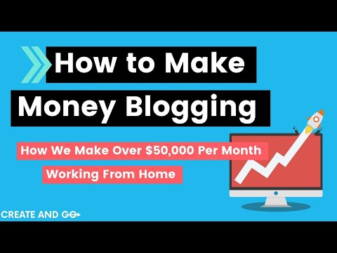 How to Make Money Blogging: How We Went from $0 to $50,000+