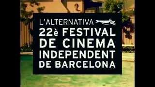 L'Alternativa, 22 Festival de Cinema Independent de Barcelona (16-2...