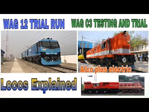 WAG C3 ELECTRIC LOCO  AND WAG 12 TESTING AND TRIAL RUN [ FUTURE OF INDIAN RAILWAYS]