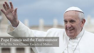 In the summer of 2015, pope francis is expected to issue a papal encyclical on environment, which he declare climate action moral imp...