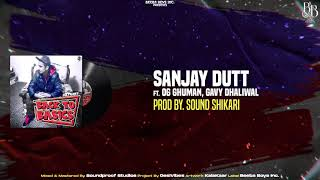 Sultaan - Sanjay Dutt ft. OG Ghuman & Gavy Dhaliwal (Official Audio) BACK TO THE BASICS