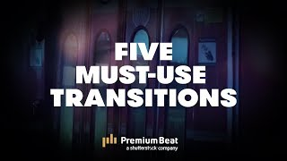 Transitions You Need to Start Using | PremiumBeat.com