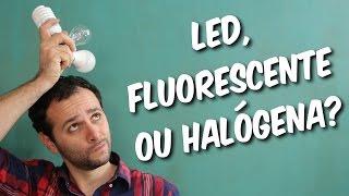 LED, fluorescente ou halógena? (teste de lâmpadas)