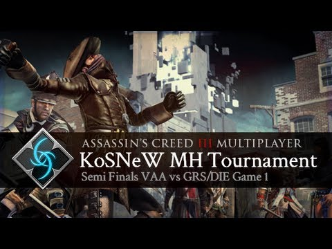 Assassin's Creed 3 - KoSNeW MH Tournament - Semi Finals GRS/DIE vs VAA Game 1