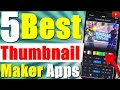 5 Best YouTube Thumbnails Making Apps for Android  2020🔥- Best Thumbnail Maker For Youtube