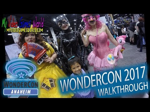 WonderCon 2017 | Walkthrough | Anaheim Convention Center California | My Video Games World