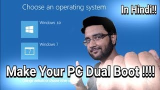 Make Your PC Dual Boot!!!! Explained In Hindi!!!!