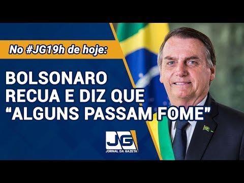 """Bolsonaro Recua E Diz Que """"alguns Passam Fome""""  - Jornal Da Gazeta - 19/07/19"""