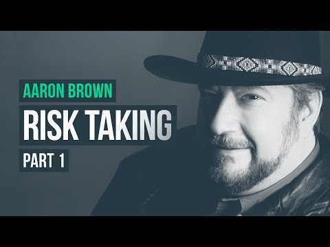 A Lesson in Risk Taking · Aaron Brown, Pt. 1