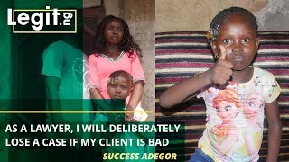 As a lawyer, I will deliberately lose a case if my client is bad - Success Adegor| Legit TV