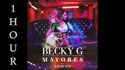 [HD] Becky G -  Mayores (ft. Bad Bunny) (1 Hour Version)