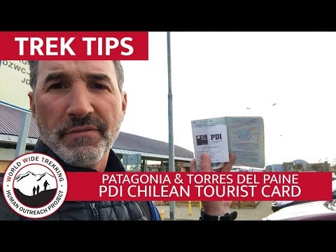 The PDI Chilean Tourist Card For Patagonia & Torres Del Paine | Trek Tips