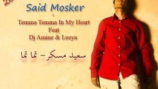 Said Mosker / Temma Temma In My Heart - سعيد مسكر - تما تما إن ماي هارت