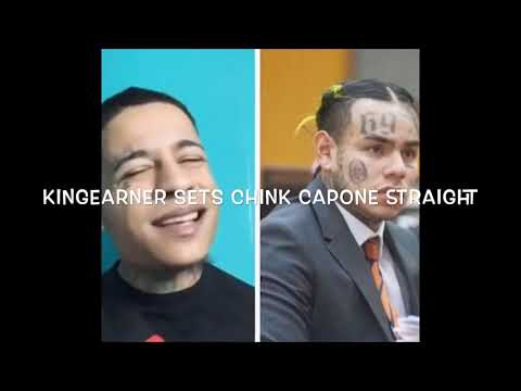 KINGEARNER SETS CHINK CAPONE STRAIGHT AND SAYS 6IX9INE WAS IN THE STREETS AND JAIL COMES WITH IT